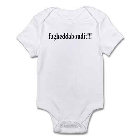 fugheddaboudit Infant Bodysuit