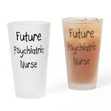 Psychiatric-Nurse111 Drinking Glass