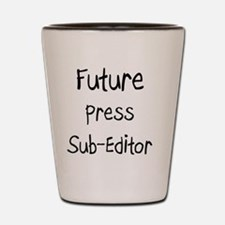 Press-Sub-Editor54 Shot Glass