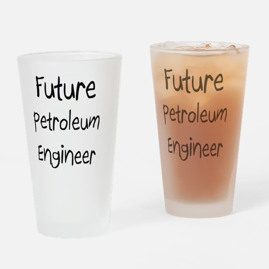 Petroleum-Engineer107 Drinking Glass