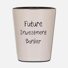 Investment-Banker109 Shot Glass