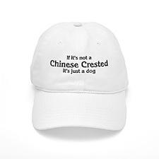 Chinese Crested: If it's not Baseball Baseball Cap