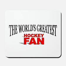 """""""The World's Greatest Hockey Fan"""" Mousepad"""