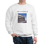 the colisseum rome italy gift Sweatshirt