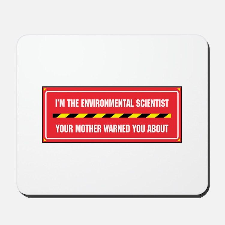 I'm the Env. Scientist Mousepad