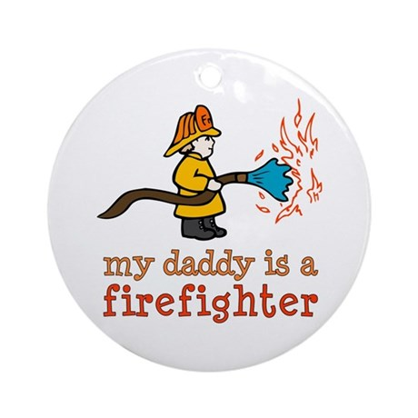 My Daddy is a Firefighter Ornament (Round)