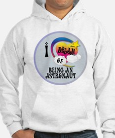 I Dream of Being An Astronaut Hoodie