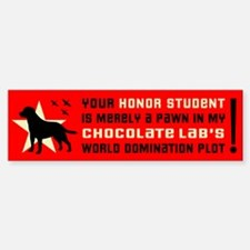 CHOCOLATE Lab Domination! Bumper Bumper Bumper Sticker