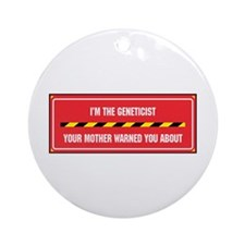 I'm the Geneticist Ornament (Round)
