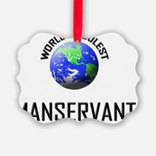 MANSERVANT147 Ornament