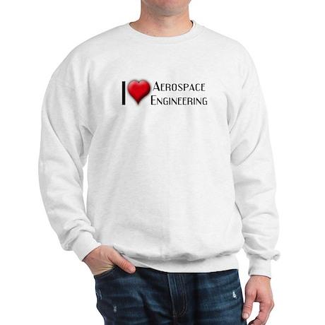 I Love (Heart) Aerospace Engi Sweatshirt