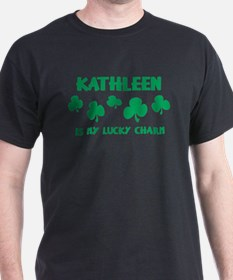 Kathleen is my lucky charm T-Shirt