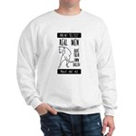 Real men Sweatshirt