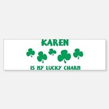Karen is my lucky charm Bumper Car Car Sticker