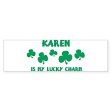 Karen is my lucky charm Bumper Car Sticker