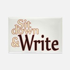 Sit Down Write Rectangle Magnet