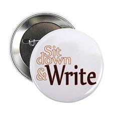 """Sit Down Write 2.25"""" Button"""