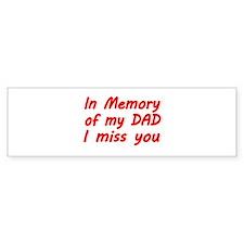 In memory of my DAD Bumper Bumper Sticker