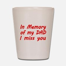 In memory of my DAD Shot Glass