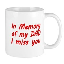 In memory of my DAD Mug