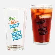 I'm All About The Hokey Pokey Drinking Glass