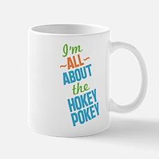 I'm All About The Hokey Pokey Mug