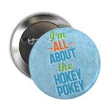 "I'm All About The Hokey Pokey 2.25"" Button"