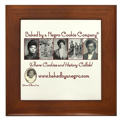 Baked by a Negro Classic Designs Framed Tile