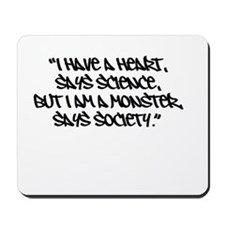 Society Says I Am A Monster Mousepad