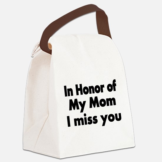 In Honor of my Mom Canvas Lunch Bag
