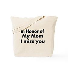 In Honor of my Mom Tote Bag