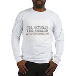 Swallowed a Watermelon... Long Sleeve T-Shirt