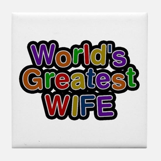 World's Greatest Wife Tile Coaster