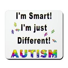 Autistic-Smart, Just Different! Mousepad