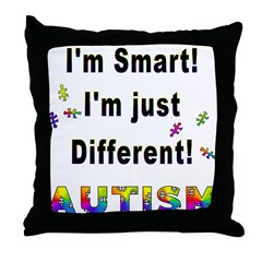 Autistic-Smart, Just Different! Throw Pillow