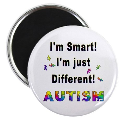 "Autistic-Smart, Just Different! 2.25"" Magnet (100"