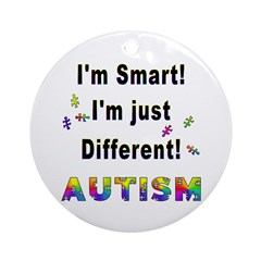 Autistic-Smart, Just Different! Ornament (Round)