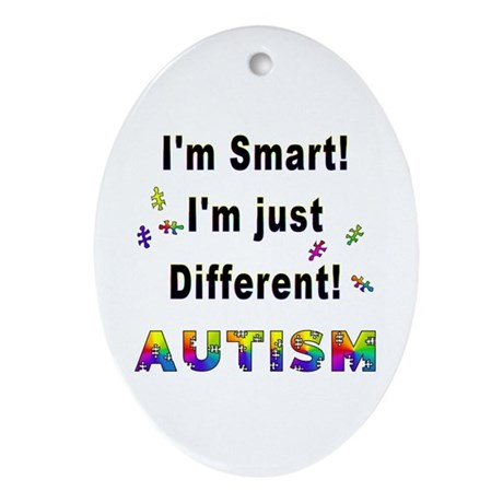 Autistic-Smart, Just Different! Oval Ornament