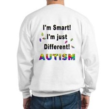 Autistic-Smart, Just Different! (OnBack) Sweatshir