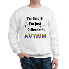 Autistic-Smart, Just Different! Sweatshirt