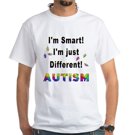 Autistic-Smart, Just Different! White T-Shirt