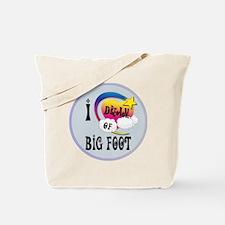 I Dream of Big Foot Tote Bag