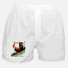 NOT for Chickens! Boxer Shorts