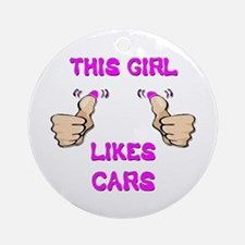 This Girl Likes Cars Ornament (Round)