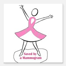 "Mammograms Are Important Square Car Magnet 3"" x 3"""
