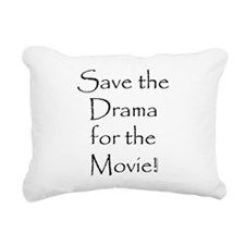 Save the Drama...Movie Rectangular Canvas Pillow