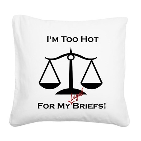 toohot06a.png Square Canvas Pillow