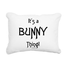 It's a Bunny Thing! Rectangular Canvas Pillow