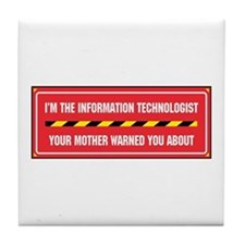 I'm the Info. Tech. Tile Coaster