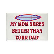 MY MOM SURFS BETTER #2 Rectangle Magnet